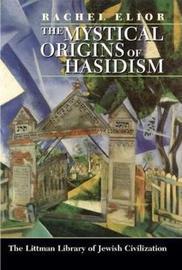 The Mystical Origins of Hasidism by Rachel Elior image