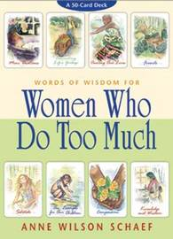 Words of Wisdom for Women Who Do Too Much by Anne Wilson Schaef image