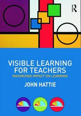 Visible Learning for Teachers by John Hattie