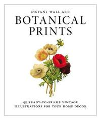 Instant Wall Art - Botanical Prints by Adams Media