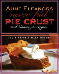 Aunt Eleanor's Never Fail Pie Crust by Julie A Propp