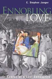 Ennobling Love by C.Stephen Jaeger