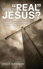 Which Real Jesus? by Steve Bateman image