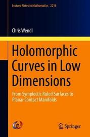 Holomorphic Curves in Low Dimensions by Chris Wendl