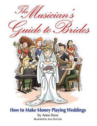 Musician's Guide to Brides How to Make Money Playing Weddings by Anne Roos image
