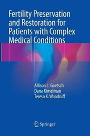 Fertility Preservation and Restoration for Patients with Complex Medical Conditions by Allison L. Goetsch