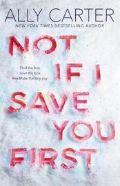 Not If I Save You First by Ally Carter