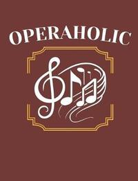 Operaholic by Deliles Gifts