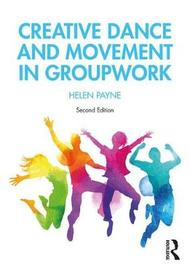 Creative Dance and Movement in Groupwork by Helen Payne