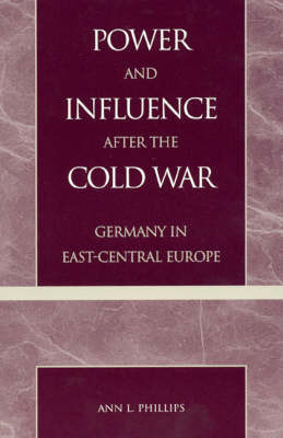 Power and Influence After the Cold War by Ann L. Phillips image