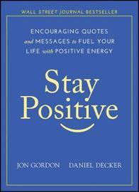 Stay Positive by Jon Gordon