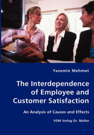 The Interdependence of Employee and Customer Satisfaction by Yasemin Mehmet