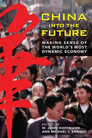 China into the Future: Making Sense of the World's Most Dynamic Economy by W.John Hoffmann image