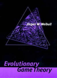 Evolutionary Game Theory by Jorgen W. Weibull