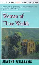 Woman of Three Worlds by Jeanne Williams image