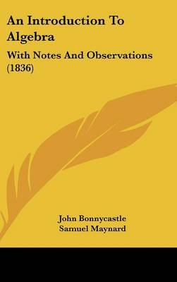 An Introduction To Algebra: With Notes And Observations (1836) by John Bonnycastle image