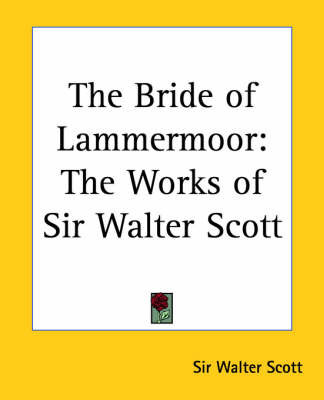 The Bride of Lammermoor: The Works of Sir Walter Scott by Sir Walter Scott