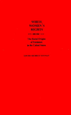 White Women's Rights by Louise Michele Newman