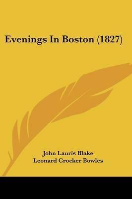 Evenings In Boston (1827) by George Dearborn