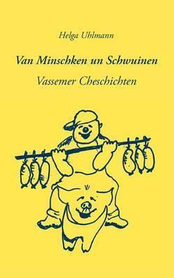 Van Minschken Un Schwuinen by Helga Uhlmann