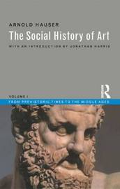 Social History of Art, Volume 1 by Arnold Hauser image