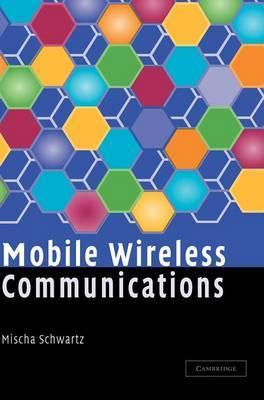 Mobile Wireless Communications by Mischa Schwartz image