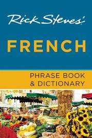 Rick Steves French Phrase Book & Dictionary (Seventh Edition) by Rick Steves