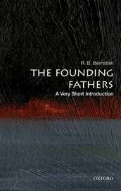 The Founding Fathers: A Very Short Introduction by R.B. Bernstein