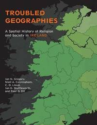 Troubled Geographies by Ian N. Gregory