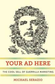 Your Ad Here by Michael Serazio