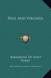 Paul and Virginia by Bernardin De Saint Pierre