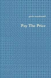 Pay the Price by gavin macdonald