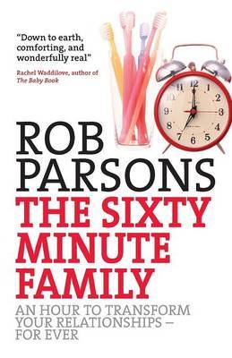 The Sixty Minute Family by Rob Parsons image