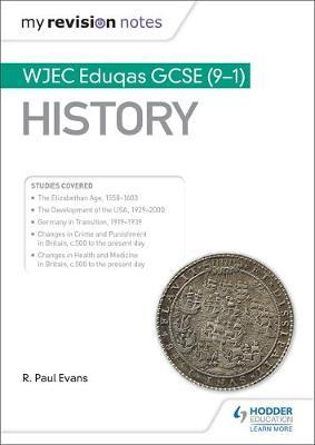 My Revision Notes: WJEC Eduqas GCSE (9-1) History by R.Paul Evans image
