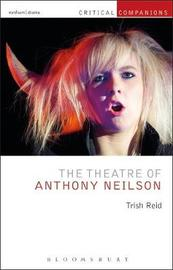 The Theatre of Anthony Neilson by Trish Reid