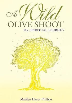A Wild Olive Shoot by Marilyn Hayes Phillips