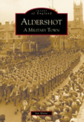 Aldershot: A Military Town by Ian Maine image