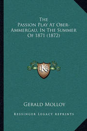 The Passion Play at Ober-Ammergau, in the Summer of 1871 (1872) by Gerald Molloy