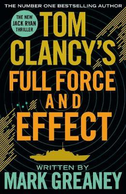 Tom Clancy's Full Force and Effect by Mark Greaney image
