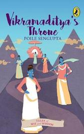 Vikramaditya's Throne (Tales of Wit and Wisdom) by Poile Sengupta