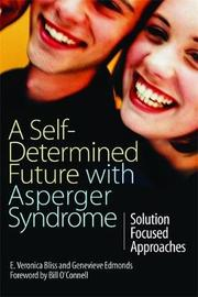 A Self-Determined Future with Asperger Syndrome by E. Veronica Bliss