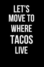 Let's Move to Where Tacos Live by Mary Lou Darling