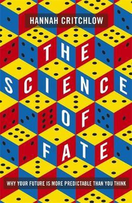 The Science of Fate by Hannah Critchlow