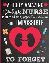A Truly Amazing Dialysis Nurse Is Hard To Find, Difficult To Part With And Impossible To Forget by Sweet Sentiments Studio image