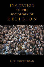 Invitation to the Sociology of Religion by Phil Zuckerman image