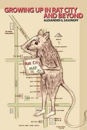 Growing Up in Rat City and Beyond by Alexander G. Sasonoff image