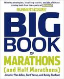 Runner's World Big Book of Marathon (and Half-Marathons): Winning Strategies, Inspiring Stories and the Ultimate Training Tools from the Experts at Runner's World Challenge by Amby Burfoot