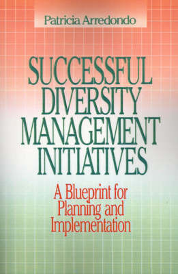 Successful Diversity Management Initiatives by Patricia Arrendondo