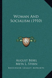 Woman and Socialism (1910) by August Bebel