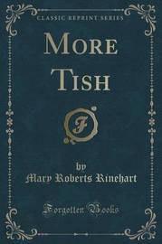 More Tish (Classic Reprint) by Mary Roberts Rinehart image
